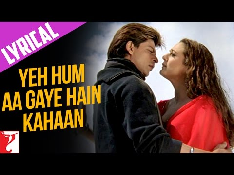 Lyrical: Yeh Hum Aa Gaye Hain Kahaan Song With Lyrics | Veer Zaara | Javed Akhtar