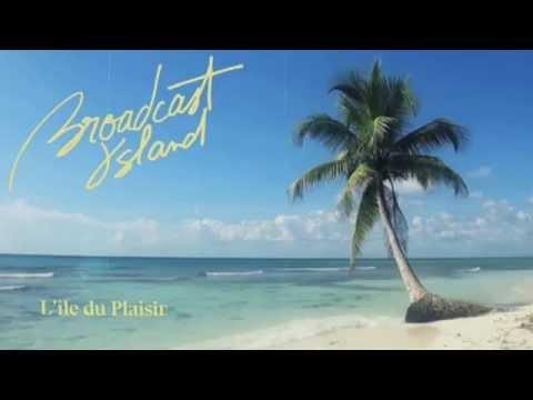 Broadcast Island - L'île du Plaisir
