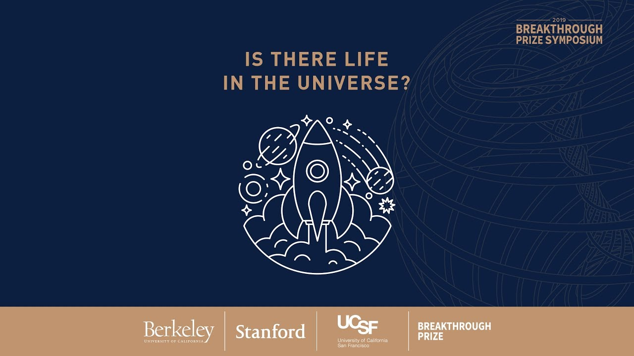 Is There Life in the Universe? 2019 Breakthrough Prize Symposium Panel