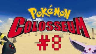[Let's Play] Pokémon Colosseum - Épisode 8