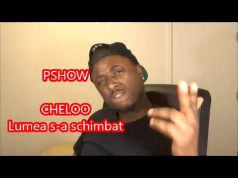 Cheloo - Lumea s-a schimbat (PSHOW REACTION)