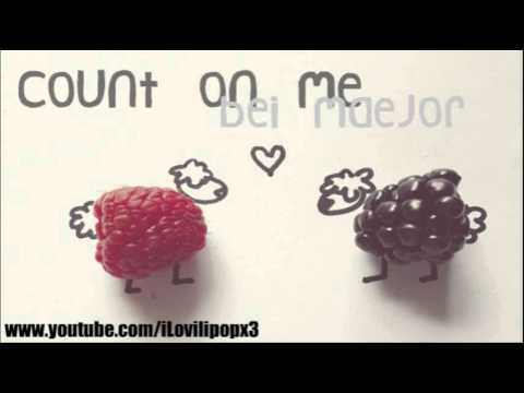 Count On Me - Bei Maejor [DOWNLOAD LINK]