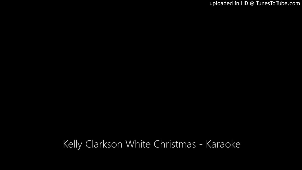 Kelly Clarkson White Christmas - Karaoke - YouTube