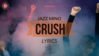 Jazz Mino - Crush (Lyrics / Lyric Video)