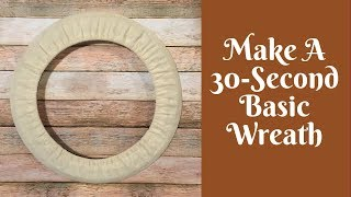 wonderful-wreaths-30-second-basic-wreath
