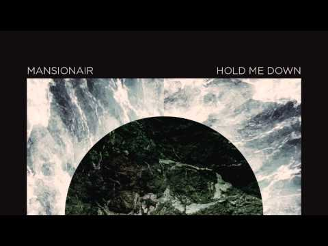 Mansionair - Hold Me Down (Official Audio)