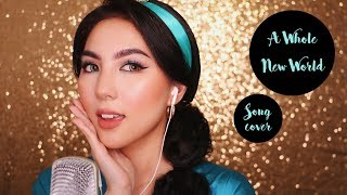 A WHOLE NEW WORLD Cover by Princess Jasmine 😝🧞‍♂️
