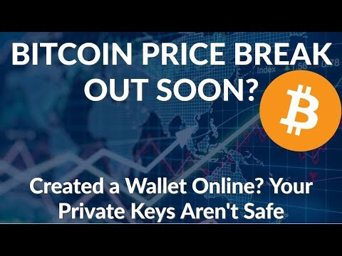 Crypto News | Bitcoin Price Breakout Soon? Made Your Wallet Online, Private Keys May Be Public!