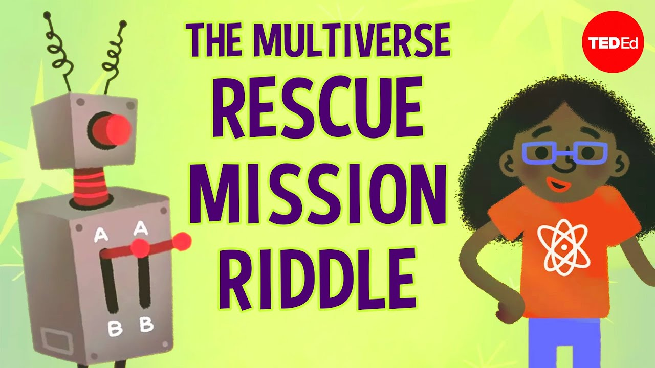 TED-Ed:Can you solve the multiverse rescue mission riddle? - Dan Finkel