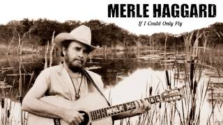 "Merle Haggard - ""If I Could Only Fly"" (Full Album Stream)"