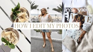 HOW I EDIT MY INSTAGRAM PHOTOS FOR A WHITE INSTAGRAM THEME! 2017