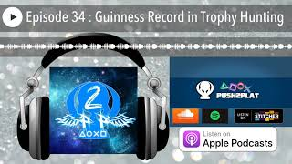 Episode 34 : Guinness Record in Trophy Hunting
