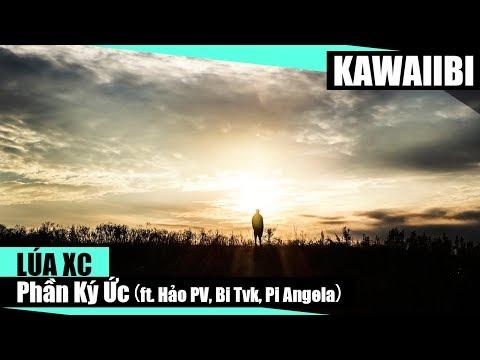 Phần Ký Ức - Lúa XC ft. Hảo PV, Bi Tvk & Pi Angela [ Video Lyrics ]