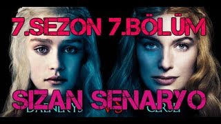 Game of thrones 7. sezon 7. bölüm sızan senaryo