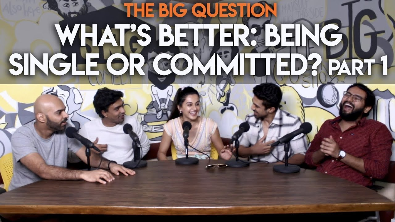 sng-what-s-better-single-or-committed-feat-taapsee-pannu-and-saqib-saleem-big-question-s2-ep27