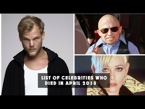 List of Celebrities Who Died in April 2018