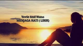 Yovie And Nuno - Menjaga Hati🎵(Lirik)