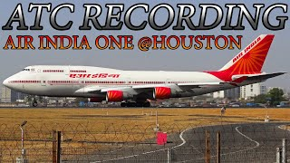 ATC RECORDING Air India One Arrival and Departure from Houston