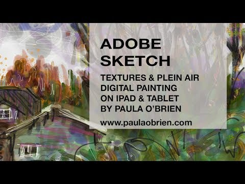 Adobe Sketch- Intro, Textures & plein air digital painting