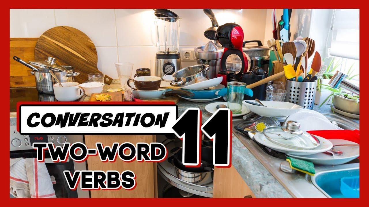 😃 CONVERSACIÓN EN INGLÉS CON TWO-WORD VERBS - LECCIÓN 11