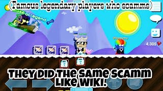 Famous Legendary players who scamm. (They did the same scamm like wiki) - Growtopia
