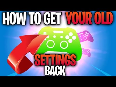 HOW TO GET YOUR OLD SETTINGS BACK IN FORTNITE (How To Use Your Old Sensitivities)