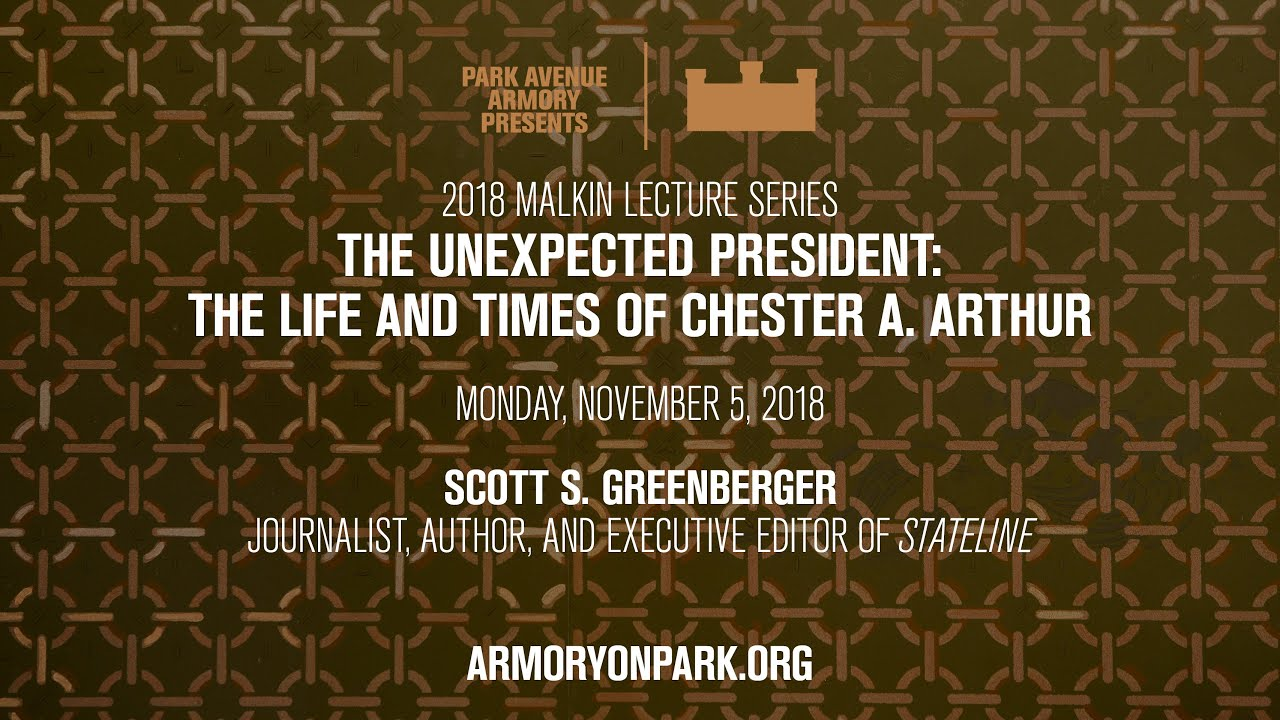 2018 Malkin Lecture The Unexpected President The Life And Times Of Chester A Arthur Youtube