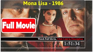 Mona Lisa (1986) *Full MoVieS*#