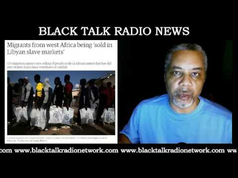 BTR News: Obama/Clinton Legacy Now Includes African Slave Markets In Libya