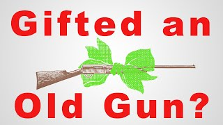 Gifted an Old Gun: 101