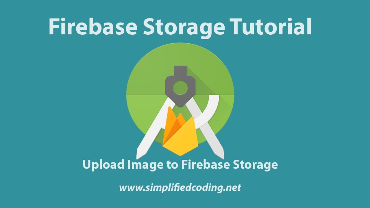 Firebase Storage Tutorial for Android - Upload Files in