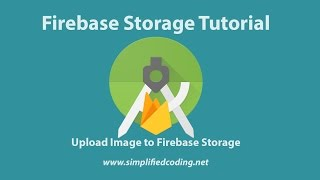 Firebase Storage Tutorial for Android – Upload Files in Firebase Storage