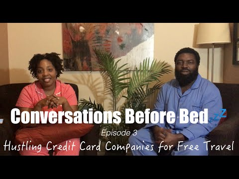 Conversations Before Bed💤  Episode 3 | Hustling Credit Card Companies for Free Travel