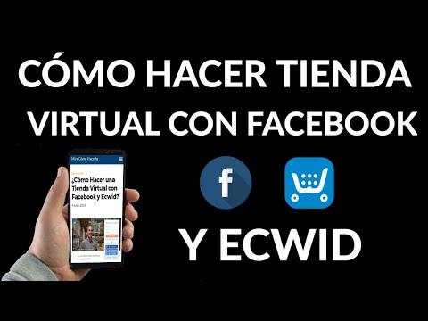 Cómo Hacer una Tienda Virtual con Facebook y Ecwid