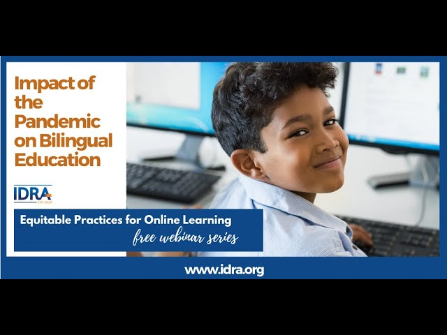 Impact of the Pandemic on Bilingual Education IDRA Webinar Jan 2021