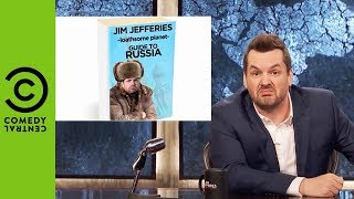 Jim's Loathsome Planet Guide To Russia | The Jim Jefferies Show