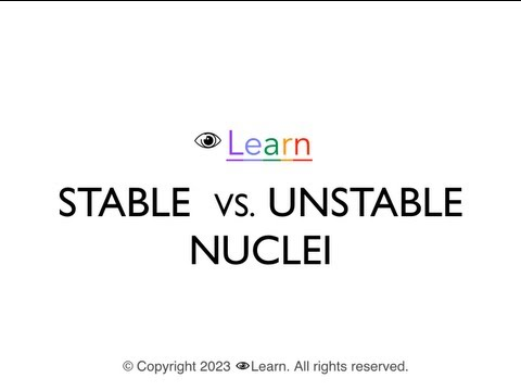 stable v unstable nuclei (by epn)