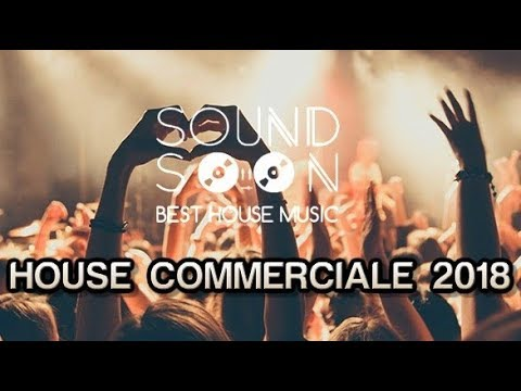 Tormentoni 2018 e REMIX del momento - GENNAIO 2018 - MIX HOUSE COMMERCIALE - Hits Of Popular Songs