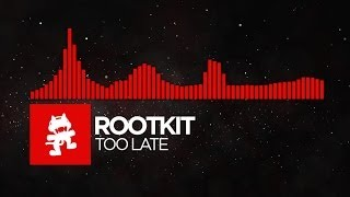 [DnB] - Rootkit - Too Late [Monstercat Release]