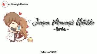 Jangan Menangis Untukku - Luvia  Lirik Animasi  | Cover Massan Muhammad