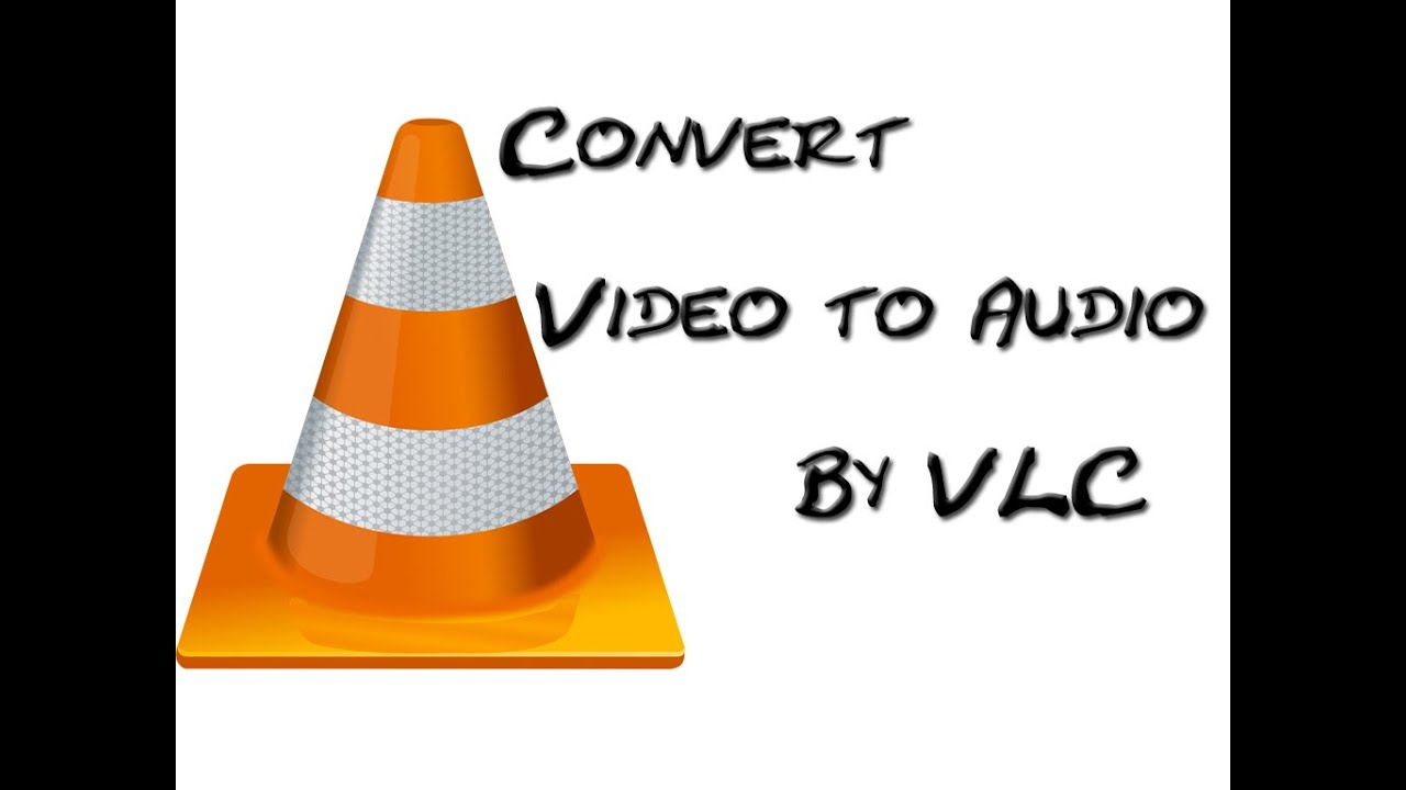 How To Convert Video To Audio Using Vlc Media Player Youtube