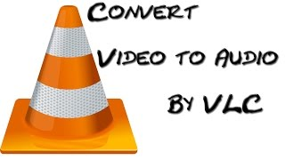 How to convert Video to audio using Vlc media player