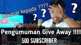 Pengumuman Give Away capai 500 Subscriber Youtube 2020    Muhdi Channel   