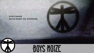 Boys Noize - Overthrow (Boys Noize 303 Overdub) (Official Audio)
