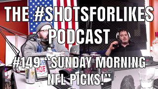 "#149 ""Sunday Morning NFL Picks!"""