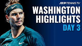 Nadal Returns to Play an Epic vs Sock; Fritz, Dimitrov in Action | Washington 2021 Day 3 Highlights