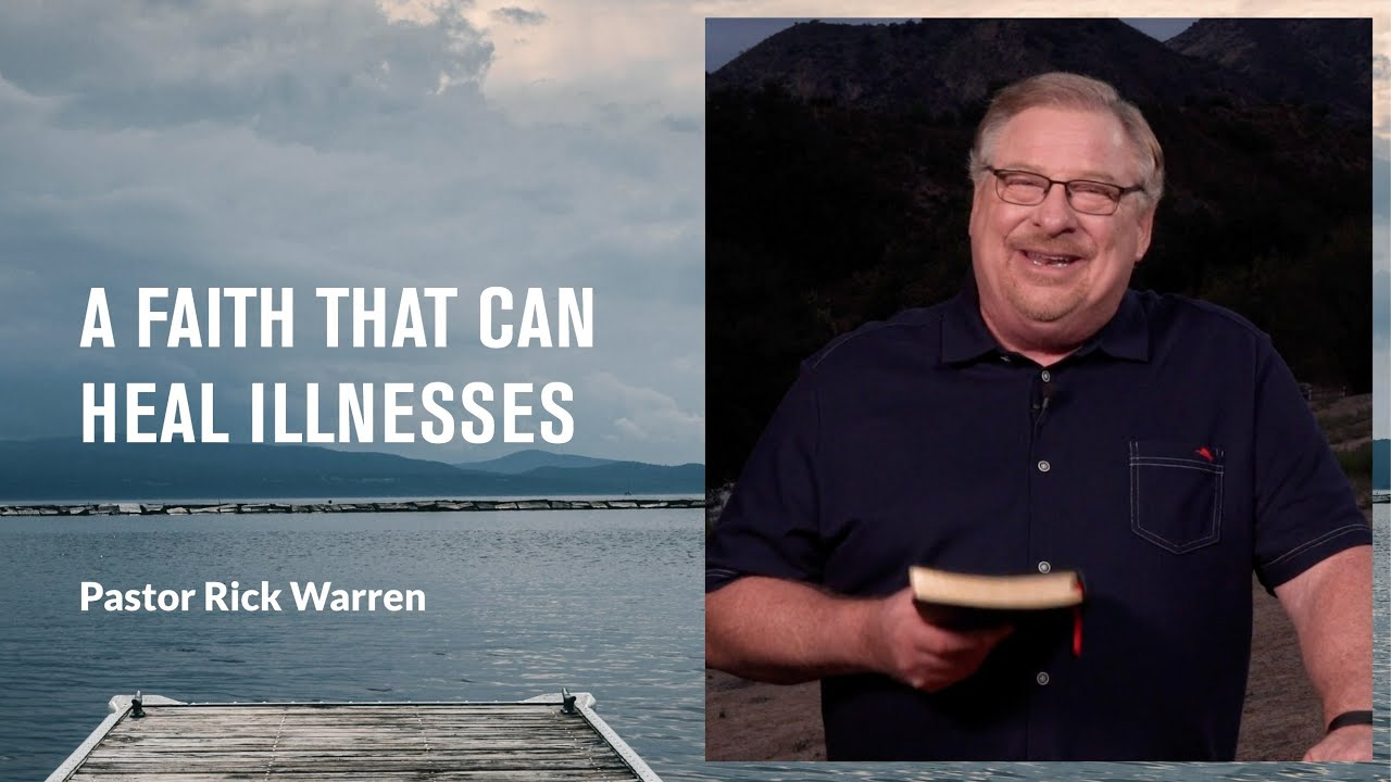"""""""A Faith That Can Heal Illnesses"""" with Pastor Rick Warren"""
