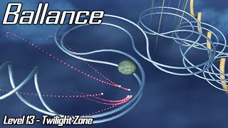 Ballance - Level 13 - Twilight Zone [100% walkthrough]