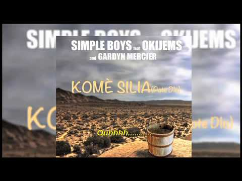 SIMPLE BOYS feat Okijems and Gardyn Mercier KOME SILIA LYRICS