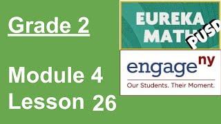 Eureka Math Grade 2 Module 4 Lesson 26 (updated)